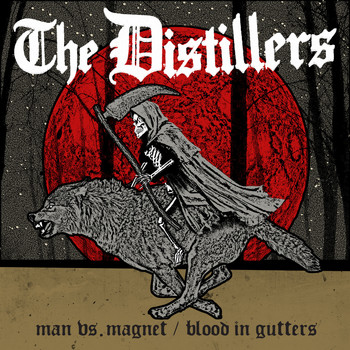 The Distillers - Man vs. Magnet / Blood in Gutters