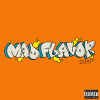 Dust - Mad Flavor (Explicit)