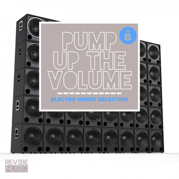 Various Artists - Pump up The, Vol. - Electro House Selection, Vol. 8