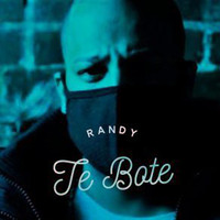 Randy - Te Bote (Explicit)