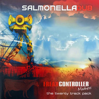 Salmonella Dub - Freak Controller Madness (The Twenty Track Pack)