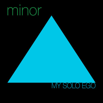 My Solo Ego - Minor