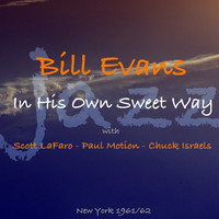 Bill Evans - In His Own Sweet Way