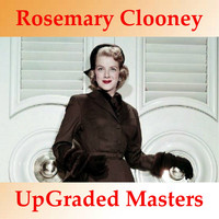 Rosemary Clooney - Rosemary Clooney UpGraded Masters (All Tracks Remastered)