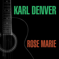 Karl Denver - Rose Marie