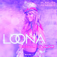 Loona - Bailando 2018 (Playlist Remixes)