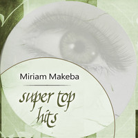 Miriam Makeba - Super Top Hits