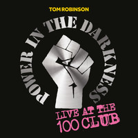 Tom Robinson - Live At The 100 Club