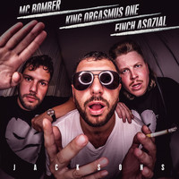 King Orgasmus One feat. Finch Asozial & MC Bomber - Jacksons (Explicit)
