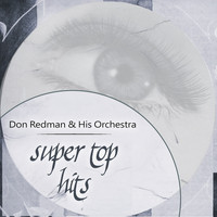 Don Redman & His Orchestra - Super Top Hits