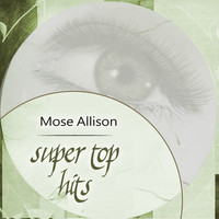 Mose Allison - Super Top Hits