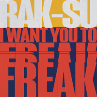 Rak-Su - I Want You to Freak