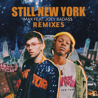 MAX & Joey Bada$$ - Still New York (Remixes)