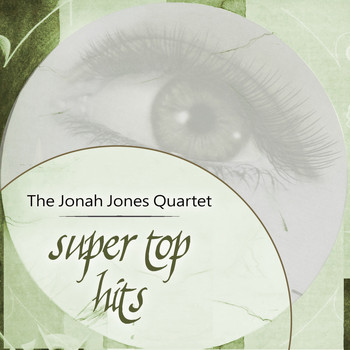 The Jonah Jones Quartet - Super Top Hits
