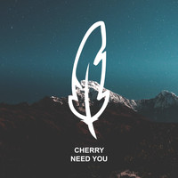 Cherry - Need You