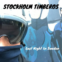Stockholm Timberos - Last Night In Sweden