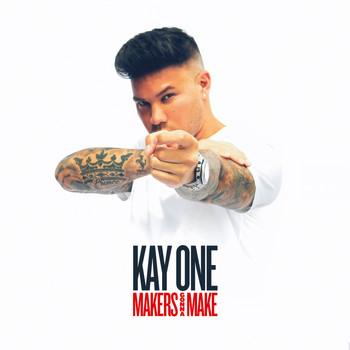 Kay One - Makers Gonna Make