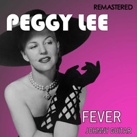 Peggy Lee - Fever / Johnny Guitar (Digitally Remastered)