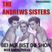 The Andrews Sisters - Bei mir bist du schön / Beer Barrel Polka (Digitally Remastered)