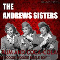 The Andrews Sisters - Rum and Coca-Cola / Boogie Woogie Bugle Boy (Digitally Remastered)