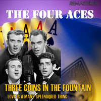 The Four Aces - Three Coins in the Fountain / Love Is a Many Splendored Thing (Digitally Remastered)