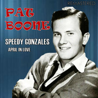 Pat Boone - Speedy Gonzales / April in Love (Remastered)
