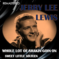 Jerry Lee Lewis - Whole Lot of Shakin' Going On / Sweet Little Sixteen (Remastered)