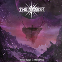 The Region - In the Wind / Catch You