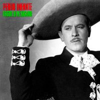 Pedro Infante - Orgullo Mexicano (Remastered)