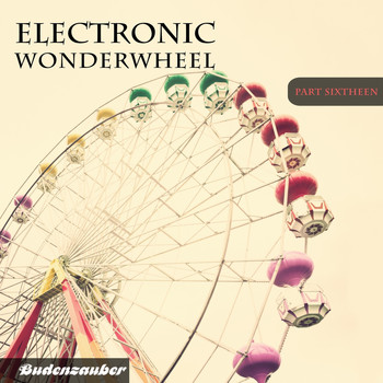 Various Artists - Electronic Wonderwheel, Vol. 16 (Explicit)
