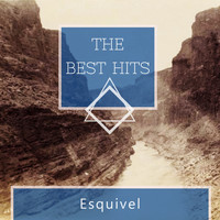 Esquivel - The Best Hits