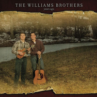 The Williams Brothers - Years Ago