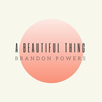 Brandon Powers - A Beautiful Thing