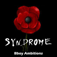 Syndrome - Bboy Ambitionz (Explicit)
