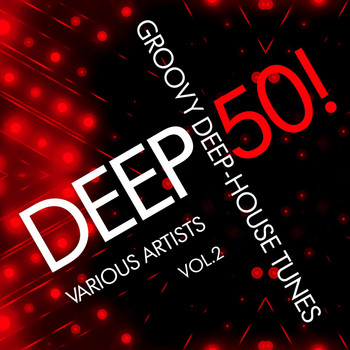 Various Artists - Deep 50! (Groovy Deep-House Tunes), Vol. 2