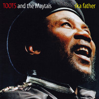 Toots And The Maytals - Ska Father