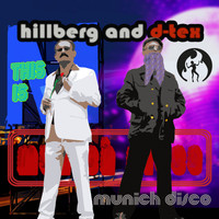 Hillberg & D-Tex - (This Is the) Munich Disco