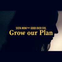 Sista Moni & Good Over Evil - Grow Our Plan
