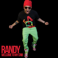 Randy - Welcome to My Crib