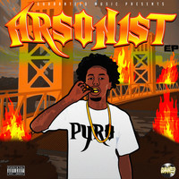 Pyro - Arsonist - EP (Explicit)