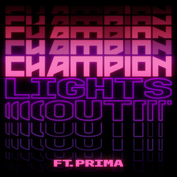 Champion - Lights Out
