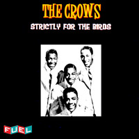 The Crows - Strictly for the Birds