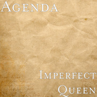 Agenda - Imperfect Queen