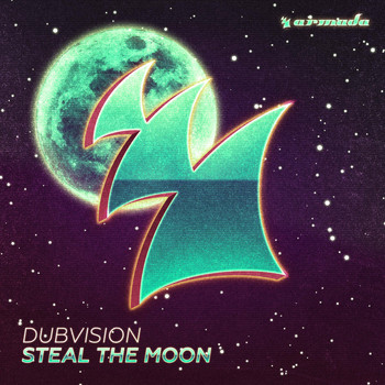 DubVision - Steal the Moon