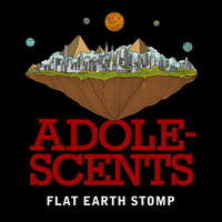 Adolescents - Flat Earth Stomp