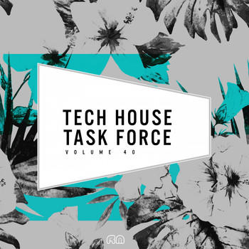 Various Artists - Tech House Task Force, Vol. 40