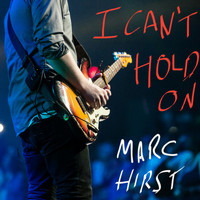 Marc Hirst - I Can't Hold On