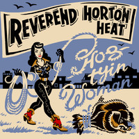 Reverend Horton Heat - Hog Tyin' Woman