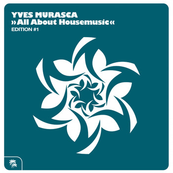Yves Murasca - All About Housemusic