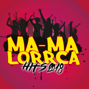 Various Artists - Ma-Ma Lorrca Hits 2018